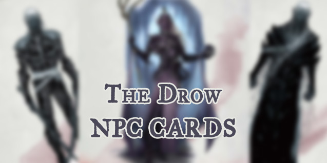 NPC Cards – The Drow (OotA)