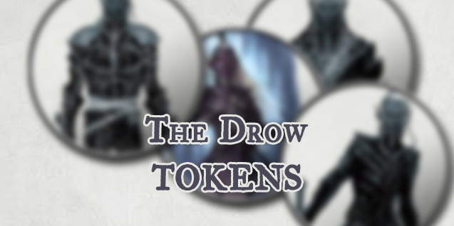 NPC Tokens – The Drow (OotA)