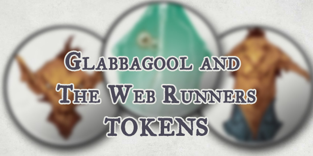 NPC Tokens – Glabbagool & The Web Runners