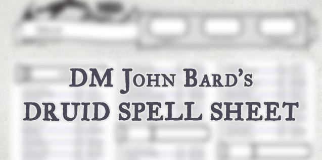 Druid Spell Sheet – by DM John Bard – DM John Bard