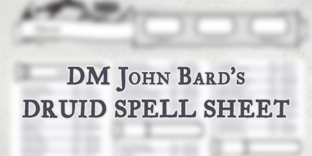 Druid Spell Sheet – by DM John Bard